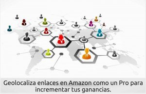 Geolocaliza enlaces en Amazon como un Pro para incrementar tus ganancias.